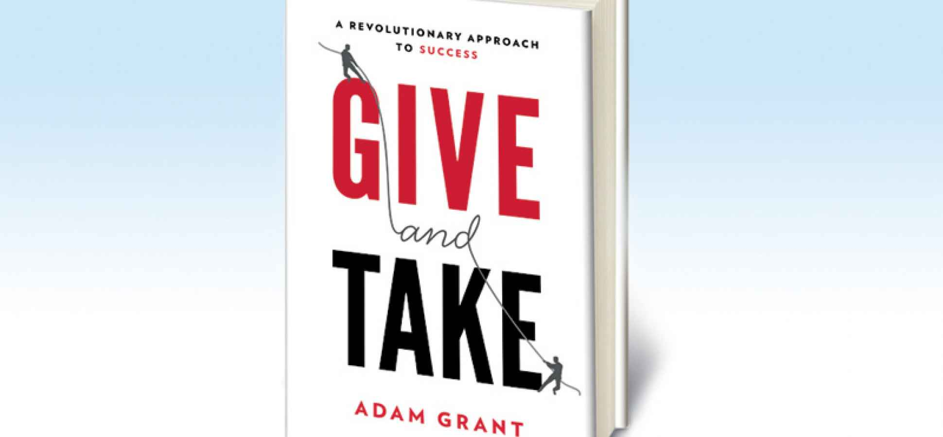 Image result for Give and Take: A Revolutionary Approach to Success