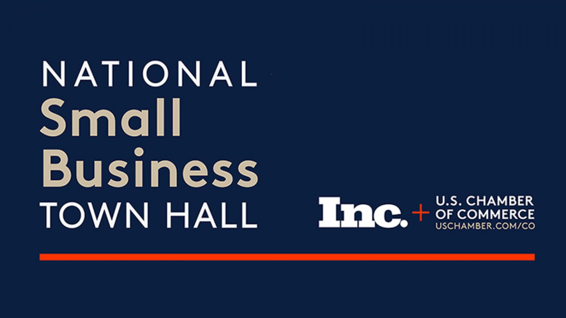 Inc. & U.S. Chamber of Commerce Hosting National Small Business Town Halls