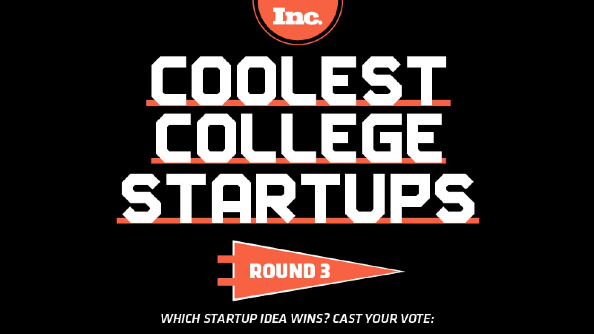 Final 4: Vote Now for Your Favorite College Startup