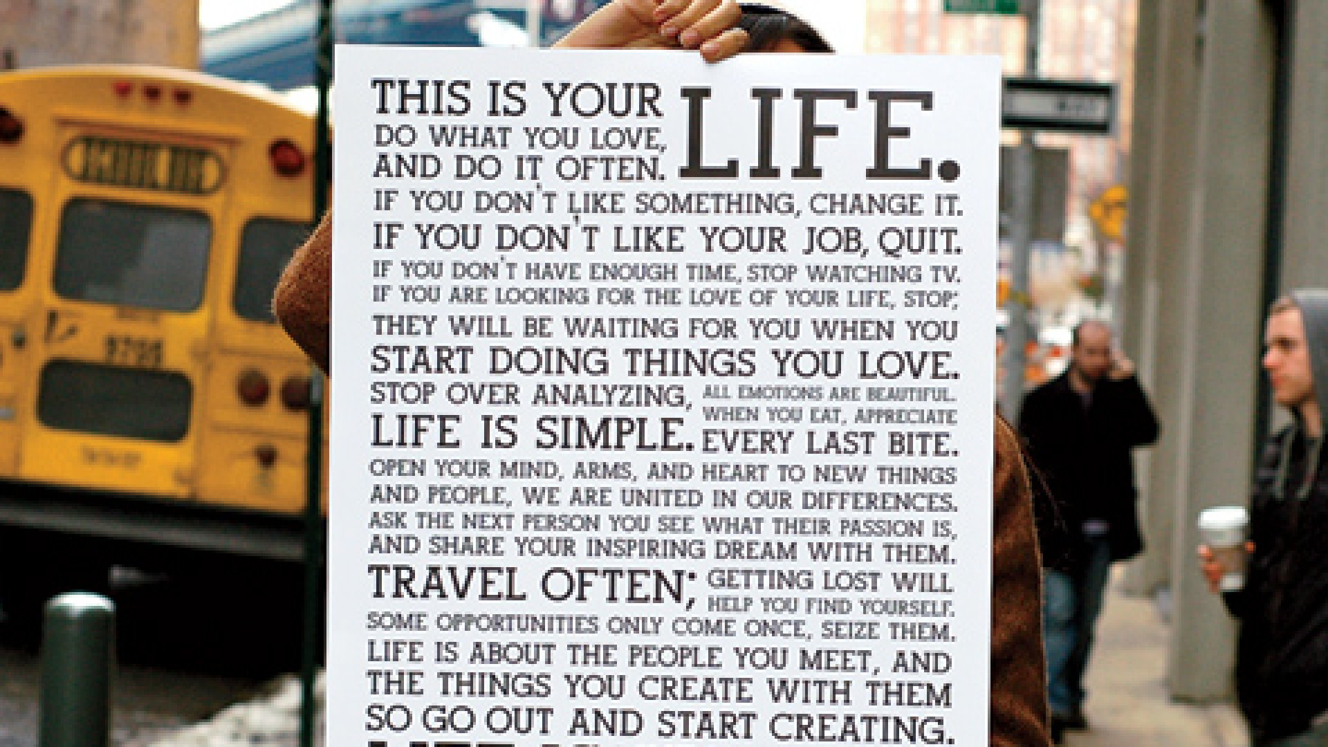 <b>Motivational Message</b> A poster of Holstee's mission statement has become a top seller. the company also prints the message on greeting cards, made from recycled paper elephant dung.