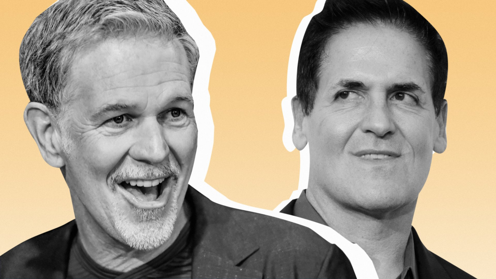 Reed Hastings and Mark Cuban.