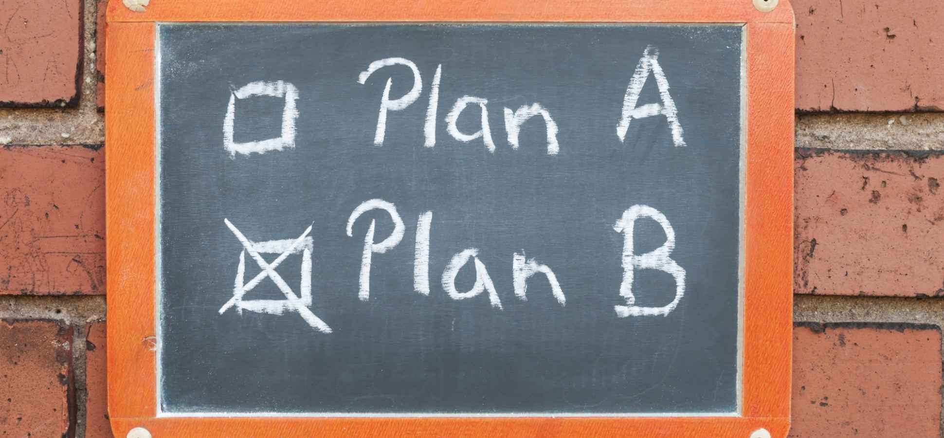 You Have a Plan B? Science Says That's a Really Bad Idea