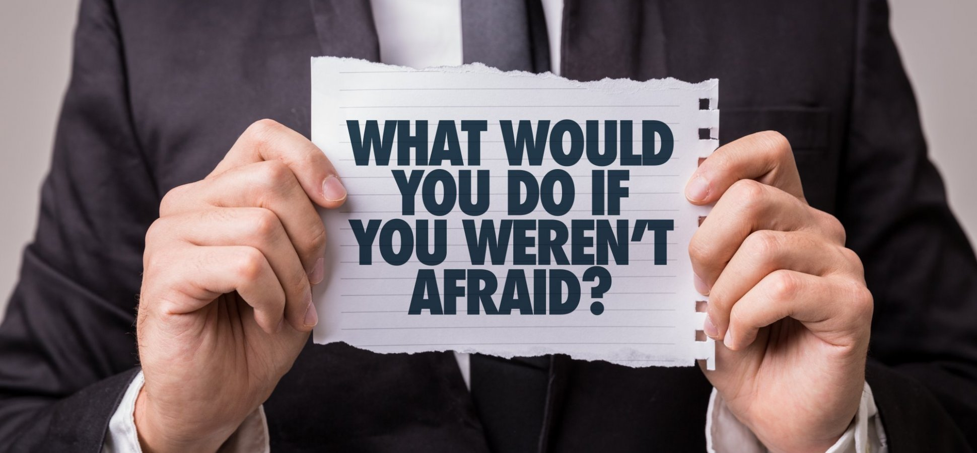 Is Fear Stopping You From Achieving Your Goals? Overcome it by Understanding These 3 Principles