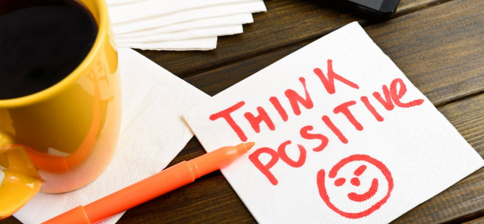 the 1 dangerous reality of too much positive thinking inc com