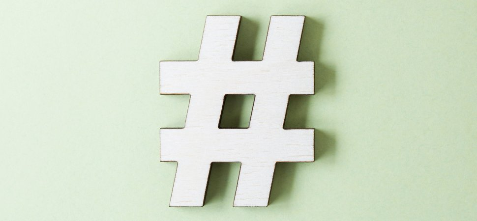 The Science Of Using Hashtags To Dramatically Increase Your Audience
