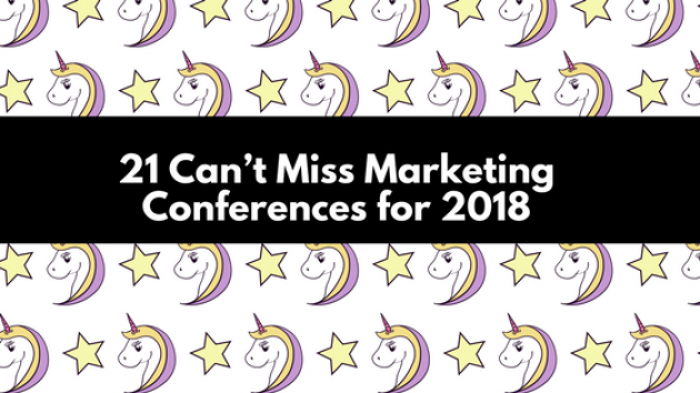 21 Must Attend 2018 Marketing Conferences